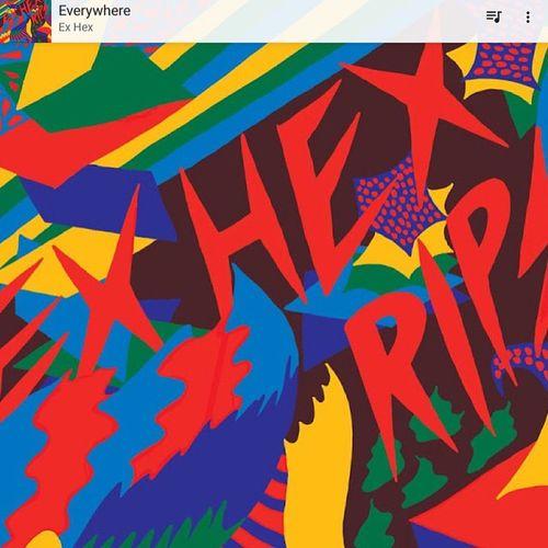Ex Hex Everywhere Exhex GooglePlay Indie Newmusic  checkthisout bestoftheday bestoftheday