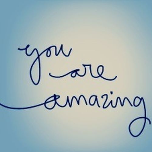 You are Amazing Quotes Love