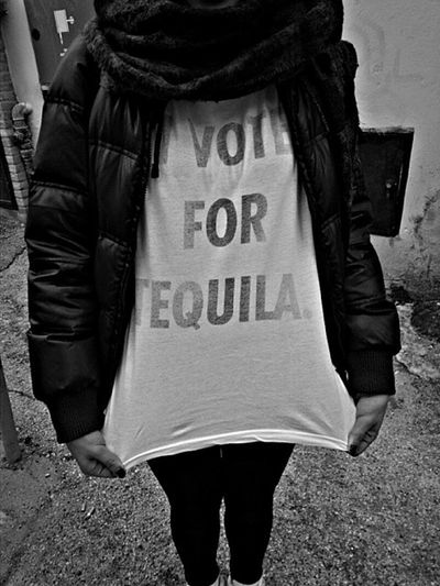 Text Women I Vote For Tequila Tequila Sunrise Tequila! T Shirt T Shirt Design Black And White People Laugh Enjoying Life Quote Quoteoftheday