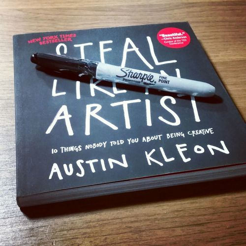 Let's try new things and have new reads! Steal Like An Artist Austin Kleon Creative Power Getting Inspired Design Sharpie Exploring New Ground Book Stationery Art