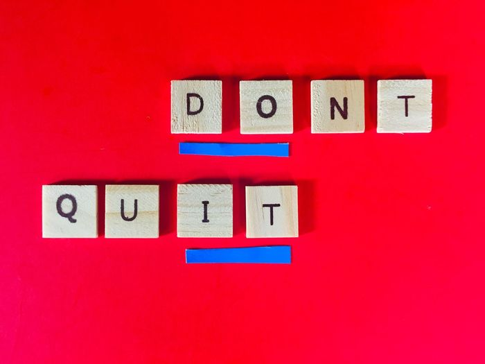 DON'T QUIT with