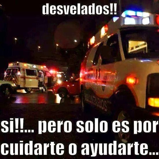 Si Estoy Desvelado Es porque me gusta mi trabajo como Paramedico