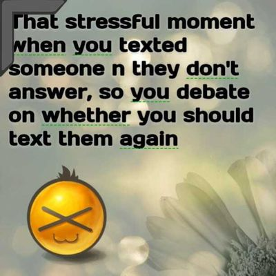 Ughhh TextGram Facts Kikme Textme stress dt
