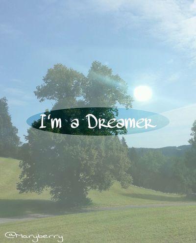 I'm A Dreamer Dreamer Dream Dreaming