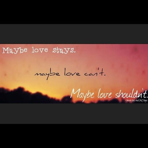 Sarahkay Philkaye Maybe Love lovestays stay sunset goodbye poem poetry photography shiftingart inspiring inpiringphotos inspiringquotes inspiringquote quote beautiful couples relationship