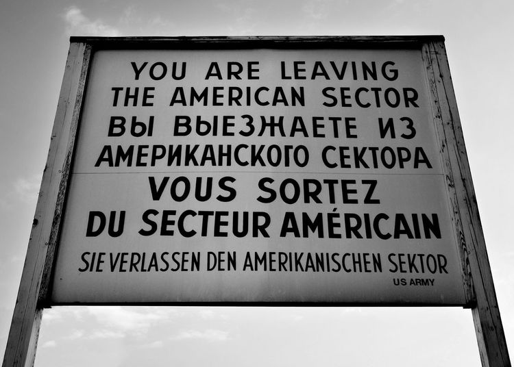 """You are leaving the american sector"" at the east west border in Berlin, Germany Berlin Berlin Mitte Berlin Wall Black & White Deutschland Sign Tourist Attraction  You Are Leaving The American Sector Black And White Blackandwhite Border Cold War East Berlin Europe Germany Tourist Destination West Berlin"