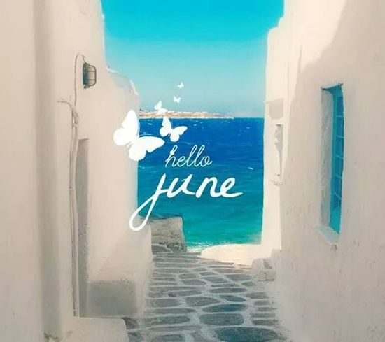June is here Hellojune Pleasebegood