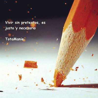Vivir sin pretextos es justo y necesario cheka www.totamanie.tumblr.com Quotes Frases Igersperu Instagramperu