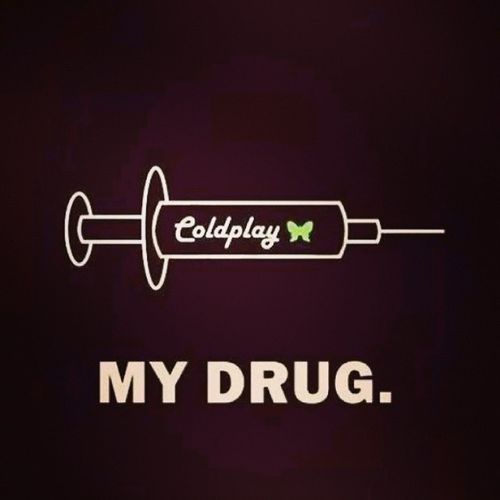 ColdplayMyLife Mydrug Ajzcsysghsdy <3<3<3