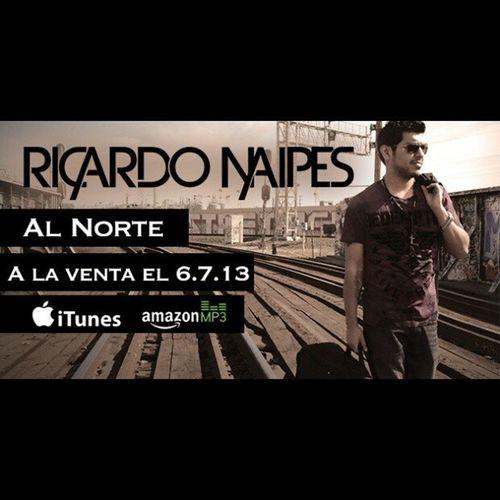 Muy pronto el Primersencillo de @ricardonaipes AlNorte !!! El conteo empieza! Junio 7, 2013 por Itunes y Amazonmp3