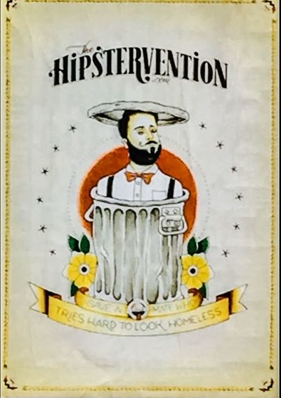 Photographic Approximation Gigposters Hippstervention- Save a mate who tries hard to look homeless...