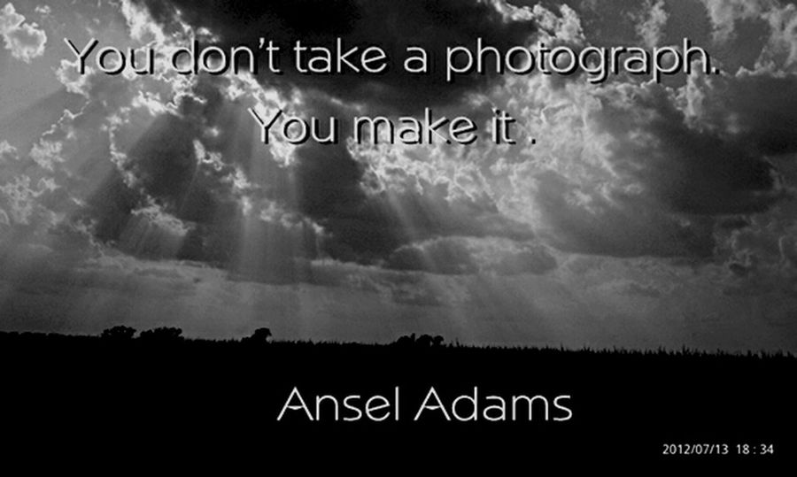You don't take a photograph ~ Ansel Adams Sunrays Ansel Adams Inspired Black And White Sky And Clouds