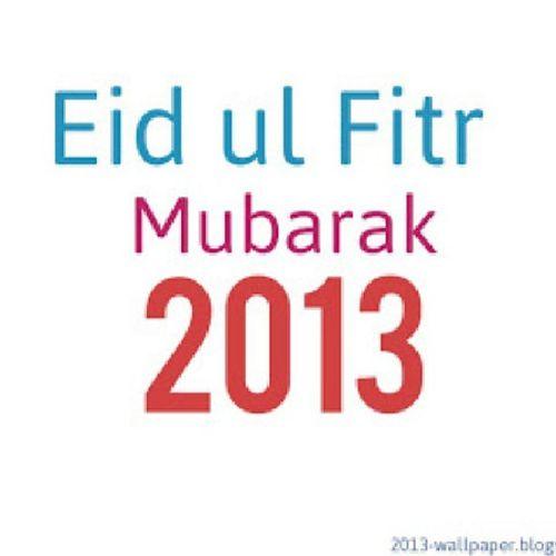 Happy EidUlFitr Hawa Ko KhusbuMubarak , Fiza Ko MausamMubarak , Dilon Ko PyaarMubarak, Aap Ko Humari Taraf Se EidMubaarak.