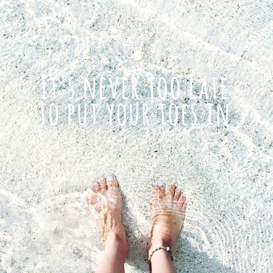 Nevertoolate Quotes Quoteoftheday Quotes♡ Quotestoliveby Quote Of The Day  Beach Sand Traveling Travel Wanderlust