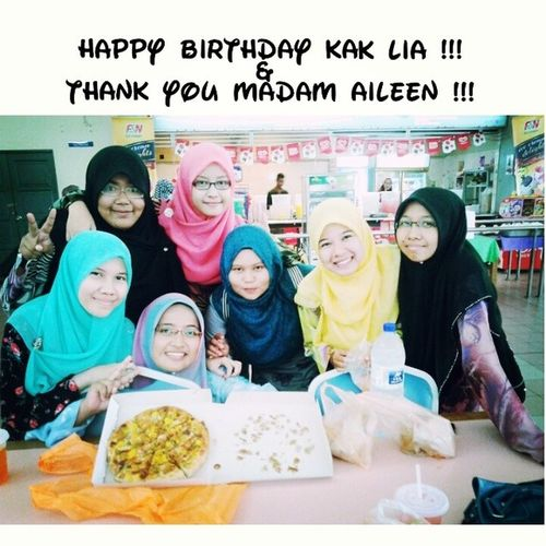 Happy Birthday Kak Lia !!! May Allah bless you ! Thank you Madam Aileen for the pizza ! May Allah grant you blissful life insyaAllah! We love you ! Birthday Accountancy Classmates UitmPerak lovely awesome