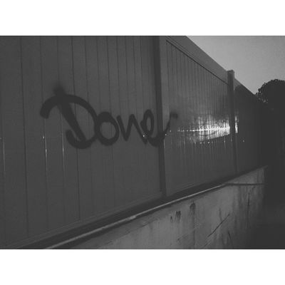 """She said """"I'm Done"""" , she was leaving forever, and he failed to fight for her.. So he lost her. POTD Vscocam Greyscale Quote BlackAndWhiteGraffitiLocalTagByTheFreewayDoneMondayYo"""