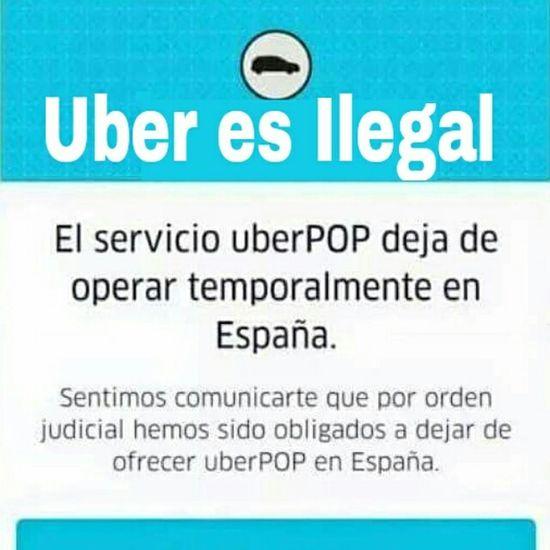 Lo ilegal sólo lleva a un camino bye bye Uber