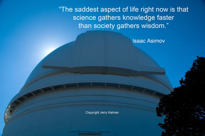 Isaac Asimov birthday #quote and a view of the observatory at nearby #PalomarMountain. If this #quotograph resonates with you, feel free to #repost for others to enjoy. Asim Isaac A Isaac Asimov Observing Palomar Mountain Quotograph Saying Technology Technology