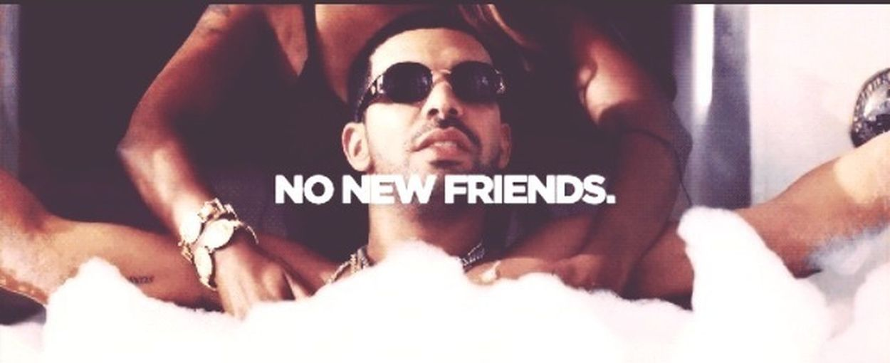 Drake  No New Friends  Music