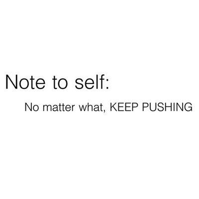 Note to Self Motivation Selfmotivation youcandoit noexcuses gohard nopainnogain saturday legday loveit