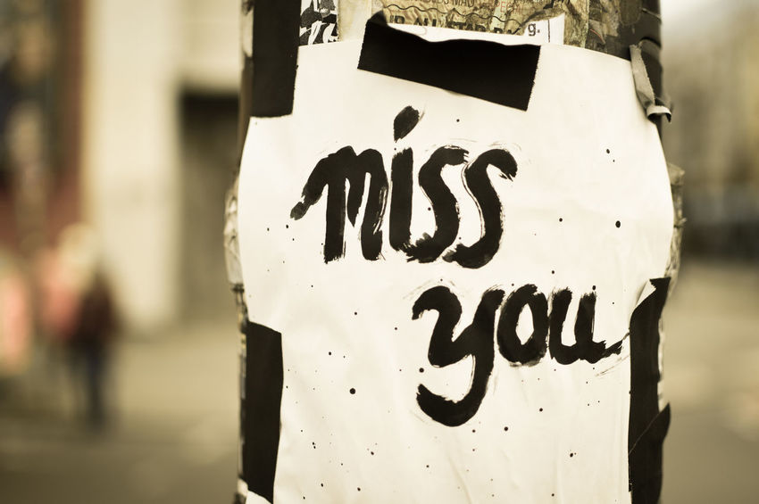 Miss you... Love Missing You Sign Close-up Communication Day Focus On Foreground Lettering Love Sign Missing Someone No People Outdoors Street Art Text