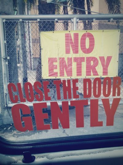 Text Communication Red No People Day Outdoors Close-up No Entry Close The Door Gently