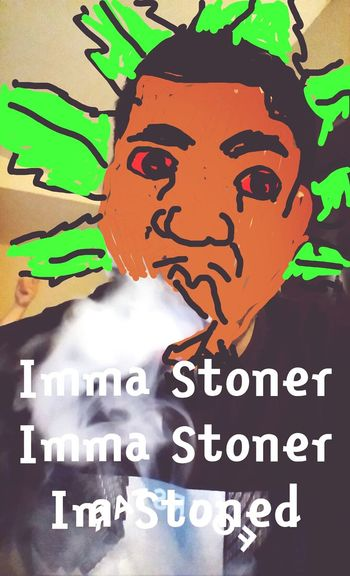 Imma Stoner SnapArt Snap Chat blowin is a habbit!!