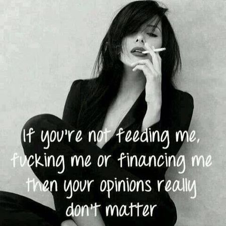 Even then I may not care about your opinion. Opinionsarelikeassholes Dilligaf Carefree Truthhurts realshit realtalk