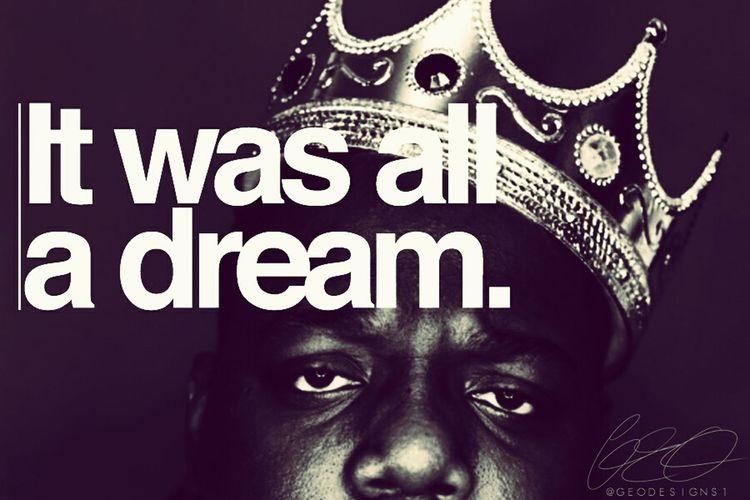 It Was All A Dream Biggysmalls Legend Notorious