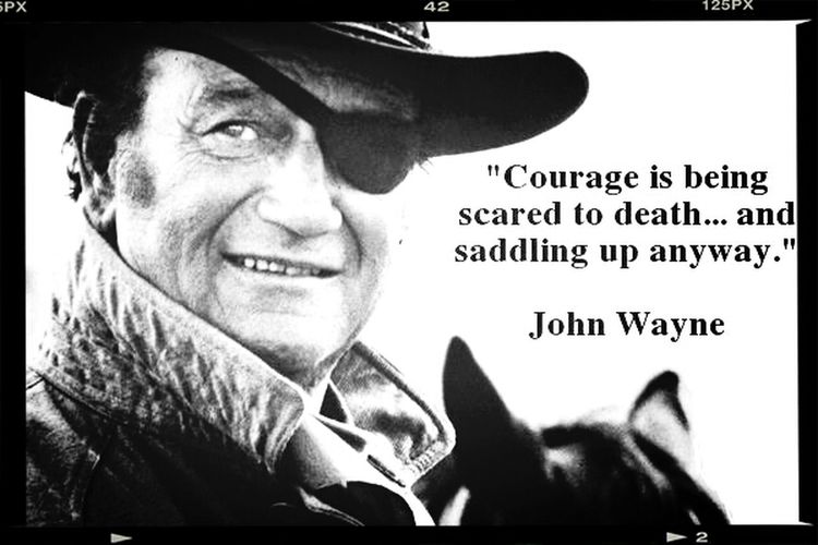 John Wayne Scared Courage Quotes By Celebrities