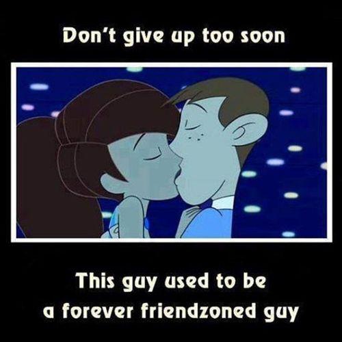 HahahahahahahahahahahahahHahahahHHahahahahahahaahahahahgahaahgagahahahahahahahahaah NO. Love Notgoingtohappen Foreverfriendzoned