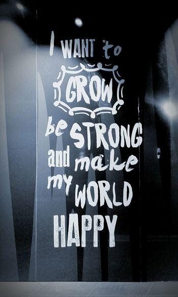 I Want To Grow, Be Strong, & Make My World Happy Wall Art Street Art Street Art/Graffiti Signs & More Signs Sign On Wall Graffiti Quotes Graffiti Art Graffitiporn SignsSignsAndMoreSigns Signs_collection Signs, Signs, & More Signs Graffiti Wall Streetart/graffiti Wall Sign Graffiti & Streetart Streetphoto_bw Quoteoftheday Wall Painting/grafitti Quote Quotes To Inspire Be Strong Happy Signs Signs Everywhere Signs