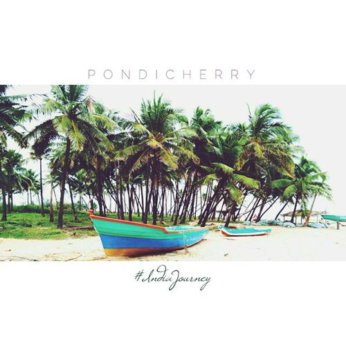 P O N D I C H E R R Y Pondicherry India IndiaJourney Boat Beach Incredibleindia Coconuttree Indiapictures Indiaphotos Beachvacation
