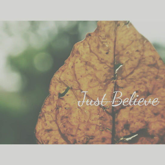 Vscocam vsco Just Believe Quote ♥