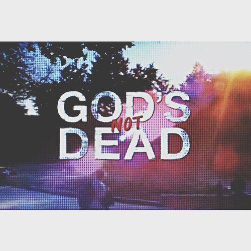 Godsnotdead GodIsGood God Is Great. God