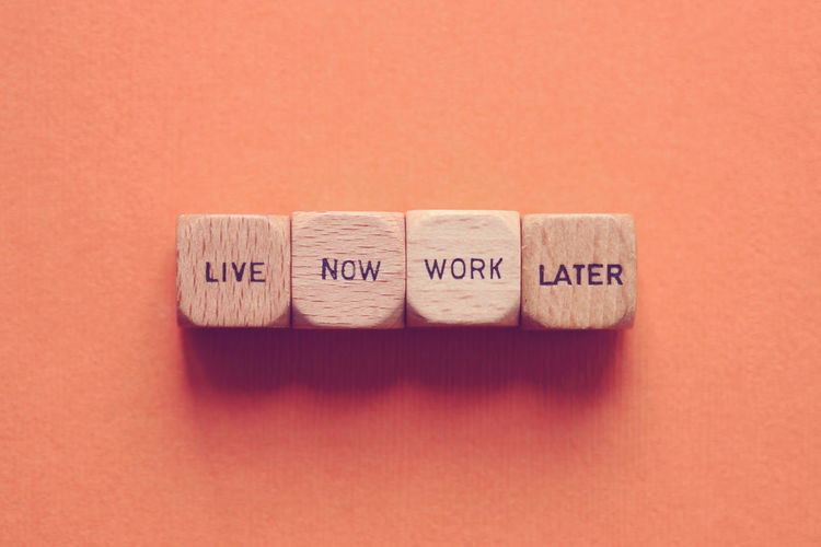 Live now, work later Adventure Business Concept Live Life Live Life To The Fullest Live Now Work Later Phrase Travel Wanderlust Work