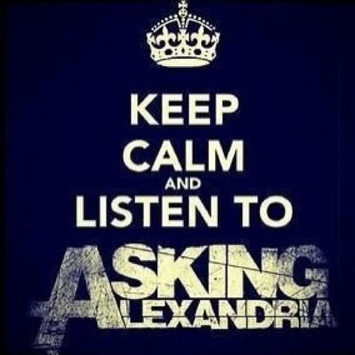 Keep Calm And Listen To Asking Alexandria<3 Keepcalmandlistentoaskingalexandria AskingAlexandria LoveThem  Band Screamo Likeit Loveit Goood Love Follow Muchlove