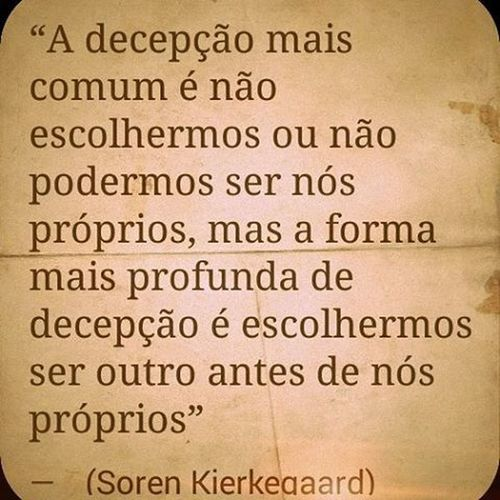 ✧ Sermos nós, mesmo que doa.✧ Sorenkierkegaard Filosofo @Instag_app Instag_app Instagood TBT  Photooftheday Igers Instamood Bestoftheday IGDaily Perfect Inspiration Quote Truth Picsart Applover ToBe Tobeyourself