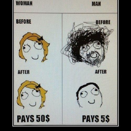 Isn't this true at the barber shops for guys and girls?? Haha Guyshaircutsbelike11bucks Ladiesbepaying40bucks for somethingsmal haha