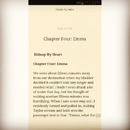 Every page keeps me more excited! Can't wait to read Chapter Four! Weeeee one reason why I stay up all night. Huehue. X) KidnapMyHeart ♡