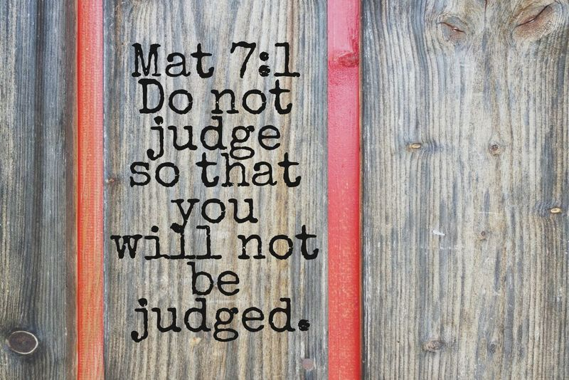 Judge Judgemental Bible Wisdom Life Quotes