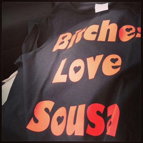Received Sousa Bitches Love tshirt custom apparel whateveryouwant designs heart text hmu instagram thepic jimbosports established 2005