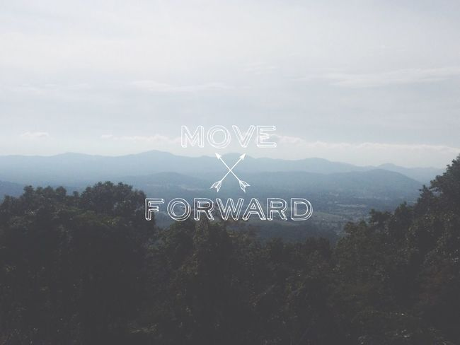 Move forward Taking Photos Check This Out Word Art Nature