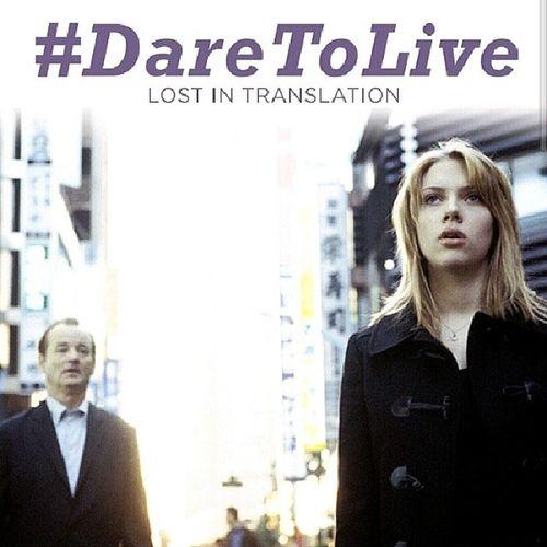 Lostintranslation Daretolive