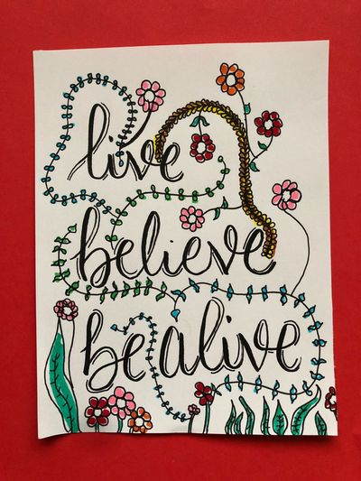 """Hand lettering card that says """"live, believe, be alive"""". Flowerish Quote Phrase Writting Write Hand Lettering"""