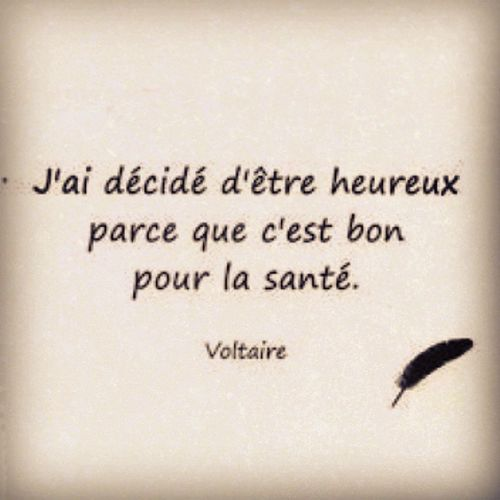 I decided to be happy because it is good for health. - Voltaire Decide être Heureux Bon santé decided be happy itsgood health voltaire livre book books livres literature photooftheday behappy picoftheday instagood right instafamous