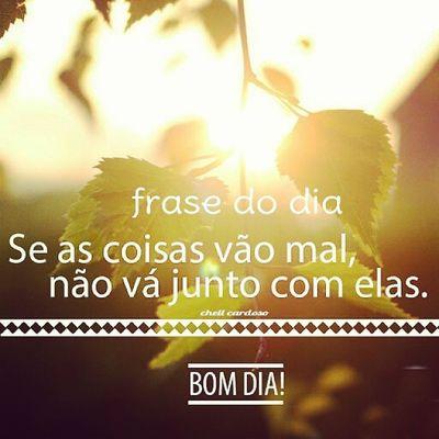 Bom dia Frasedodia Bomdia Instagram Chelloficial Top frases Love Vida Deus Você