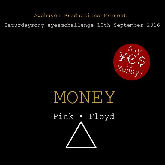 Hello😊 Its a real honour to present to you the next Saturdaysong_eyeemchallenge for Saturday 10th September 2016. The song this week, is 'Money' by Pink Floyd. From the album 'Dark Side of the Moon', Recorded between June 1972 and January 1973 at Abbey Road Studios, London. Think 'out of the box' and capture your inspired images as you listen to the song at: http://m.youtube.com/watch?v=-0kcet4aPpQ Lyrics here http://www.azlyrics.com/lyrics/pinkfloyd/money.html 'Money' is a 24hr challenge for Saturday 10th September only. 00:01 - 23:59 CEST. I will be promoting the challenge with reminders during this week and posting prompts for the challenge start and end points, followed by the announcement of the winning photograph on Sunday 11th in the afternoon. Tag your 'Money' photos: Saturdaysong_eyeemchallenge and if in doubt about anything, please read the challenge rules at Saturdaysong_eyeemchallenge_rules Good Luck everyone, give it your Best Shot... and above all... Have Fun😀🎉🎆 EyeEm Challenge Win Contests Bringing People Together Check This Out Taking Photos Have Some Fun